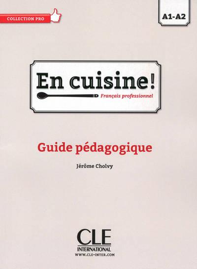 En cuisine guide pedagogique niveau a1 a2 - Cuisine pedagogique ...