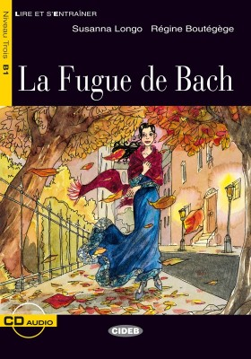 LA FUGUE DE BACH + CD - NIVEAU B1