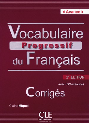 VOCABULAIRE PROGRESSIF DU FRANCAIS NIVEAU AVANCE 2ED CORRIGES + CD