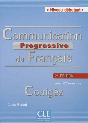 CORRIGES COMMUNICATION PROGRESSIVE DU FRANCAIS NIVEAU DEBUTANT 2ED