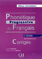PHONETIQUE PROGRESSIVE DU FRANCAIS NIVEAU INTERMEDIAIRE 2 ED CORRIGES