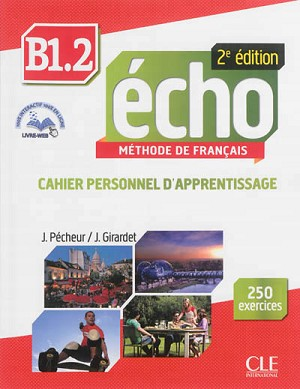 ECHO NIVEAU B1.2 CAHIER D'APPRENTISSAGE + CD AUDIO - 2ED