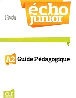 ECHO JUNIOR A2 GUIDE PEDAGOGIQUE