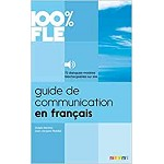 100% FLE GUIDE DE COMMUNICATION EN FRANCAIS BOOK AND MP3