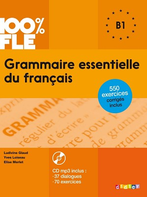 100% FLE GRAMMAIRE ESSENTIELLE DU FRANCAIS B1  BOOK AND CD