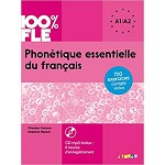 100% FLE PHONETIQUE ESSENTIELLE DU FRANCAIS A1/A2  BOOK AND CD