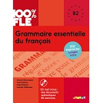 100% FLE GRAMMAIRE ESSENTIELLE DU FRANCAIS B2  BOOK AND CD