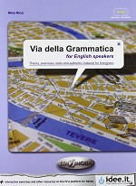 Via della grammatica for English speakers     - 312 pag.