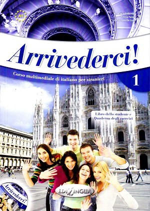 Arrivederci 1- Libro dello studente ed esercizi + CD - 212 pages
